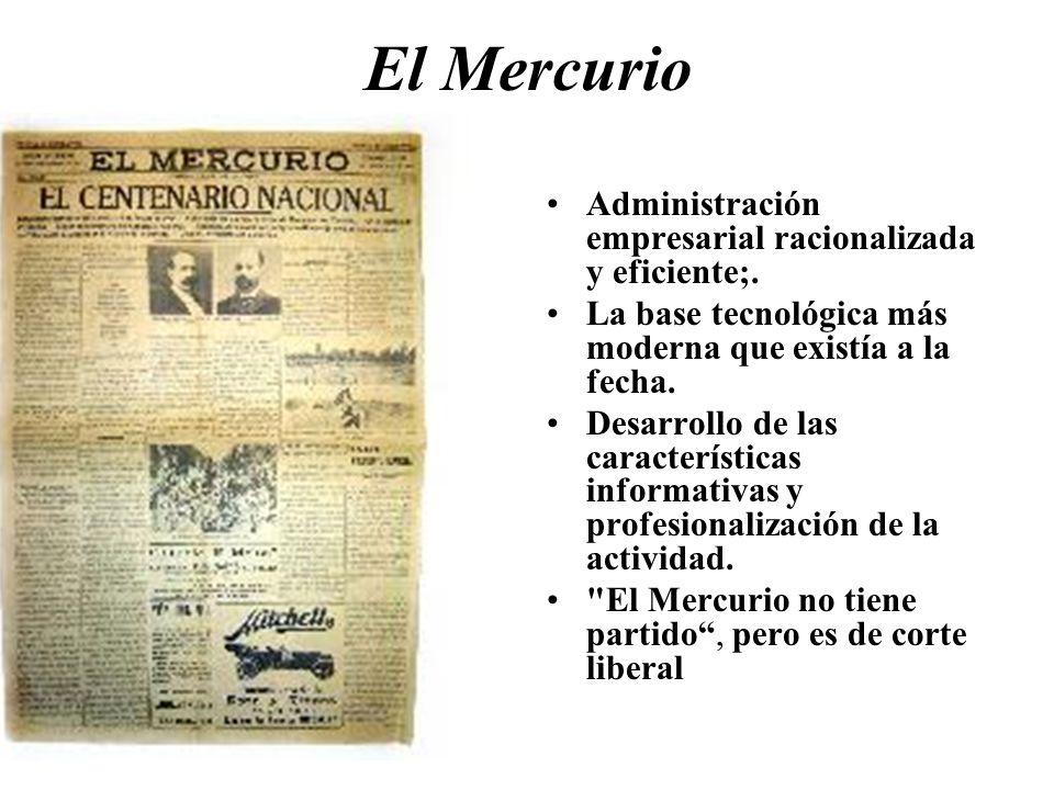 El Mercurio Administración empresarial racionalizada y eficiente;.
