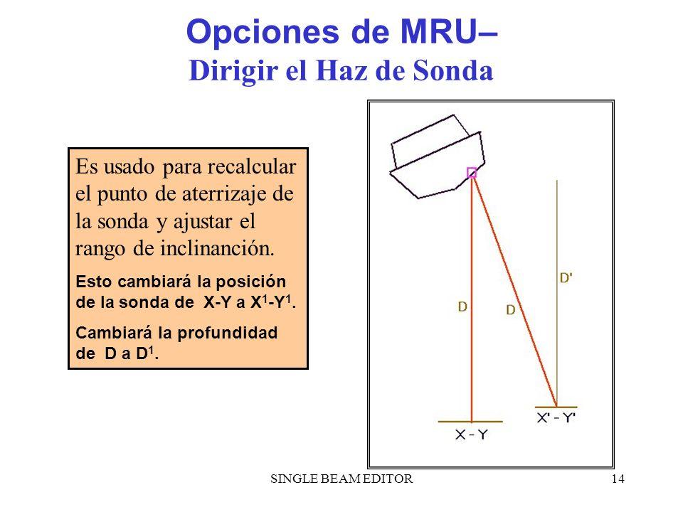 Opciones de MRU– Dirigir el Haz de Sonda
