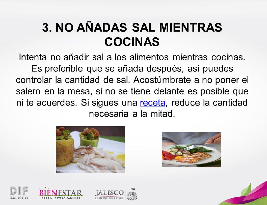 3. NO AÑADAS SAL MIENTRAS COCINAS