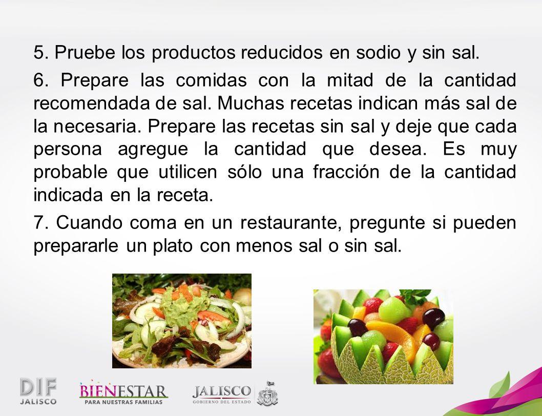 5. Pruebe los productos reducidos en sodio y sin sal.