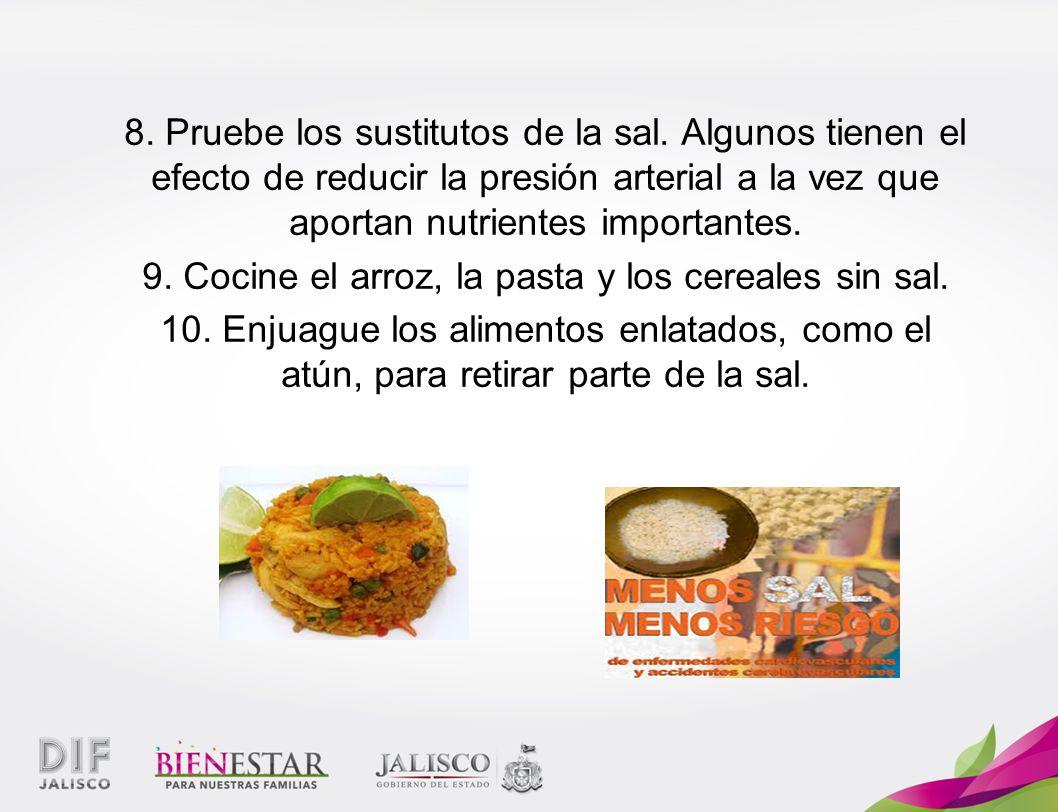 9. Cocine el arroz, la pasta y los cereales sin sal.