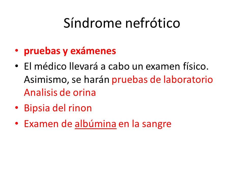 Síndrome nefrótico pruebas y exámenes