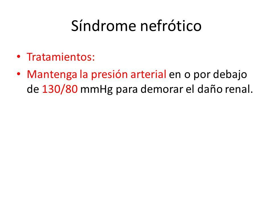 Síndrome nefrótico Tratamientos: