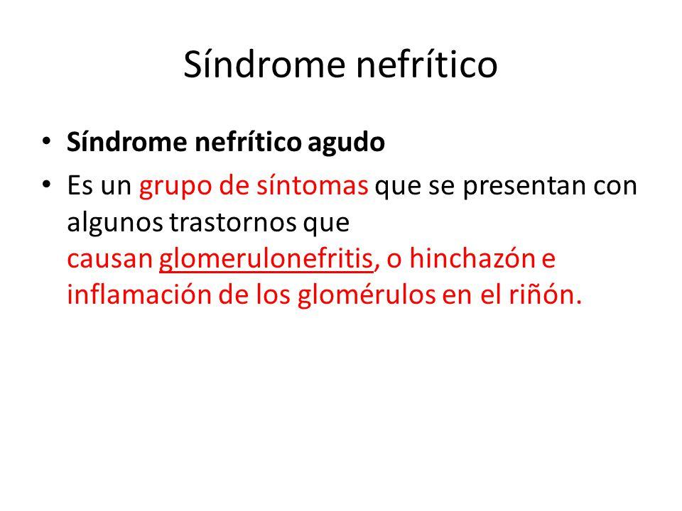 Síndrome nefrítico Síndrome nefrítico agudo