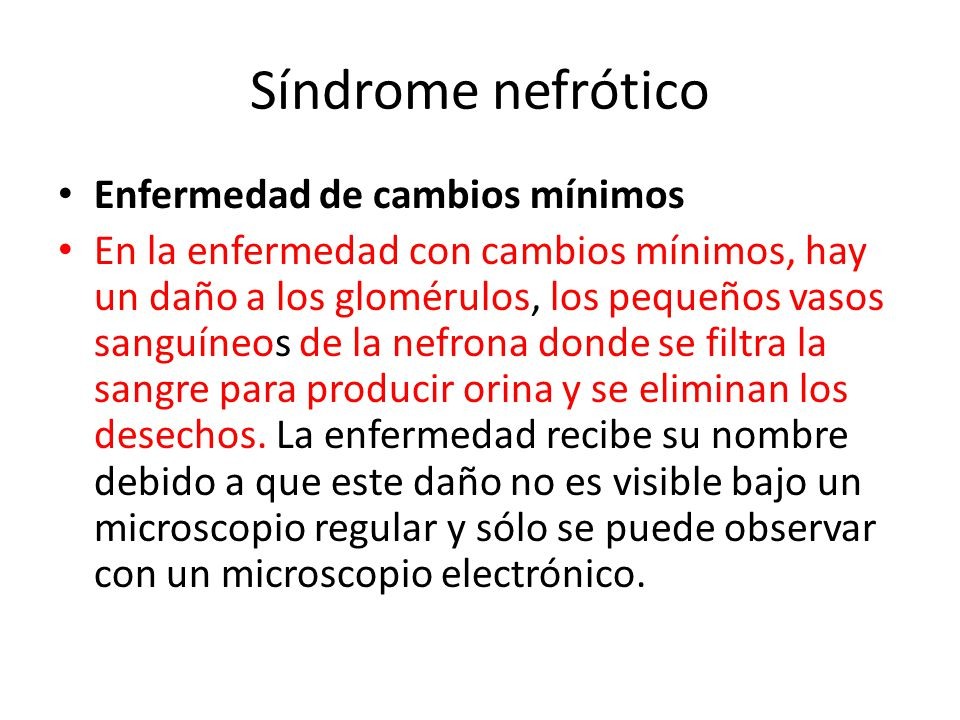 Síndrome nefrótico Enfermedad de cambios mínimos