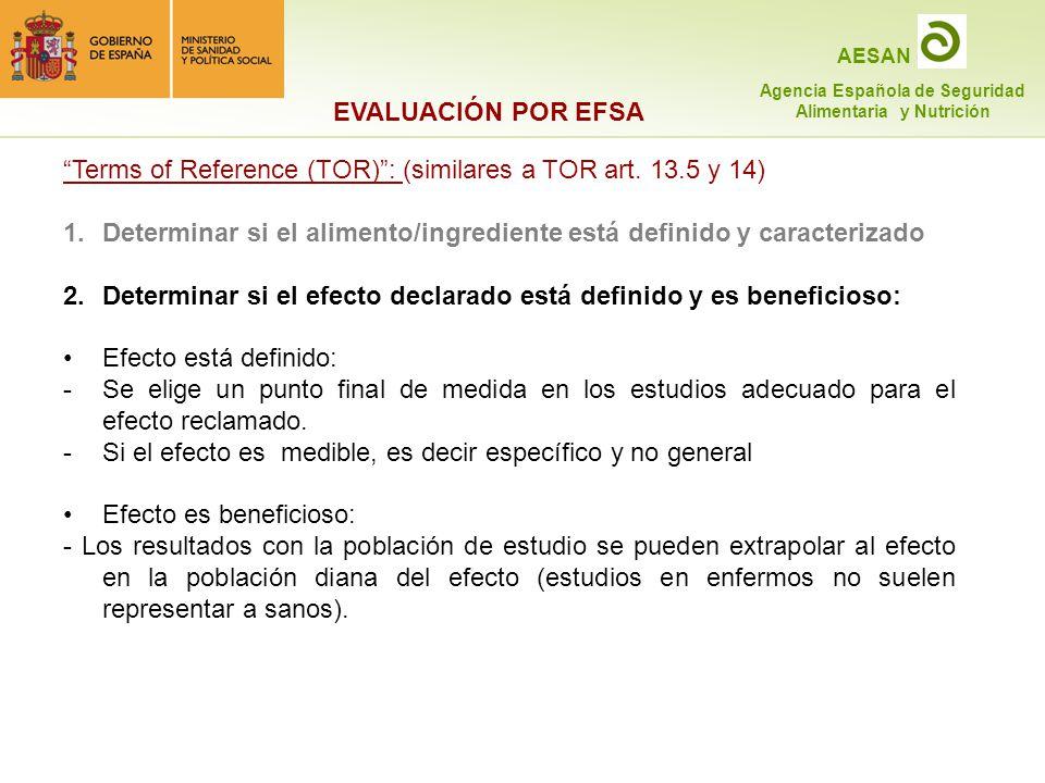 EVALUACIÓN POR EFSA Terms of Reference (TOR) : (similares a TOR art. 13.5 y 14) Determinar si el alimento/ingrediente está definido y caracterizado.