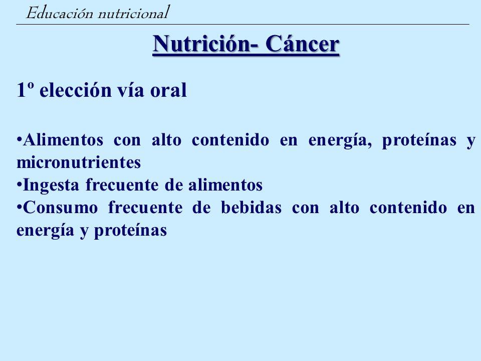 Nutrición- Cáncer 1º elección vía oral