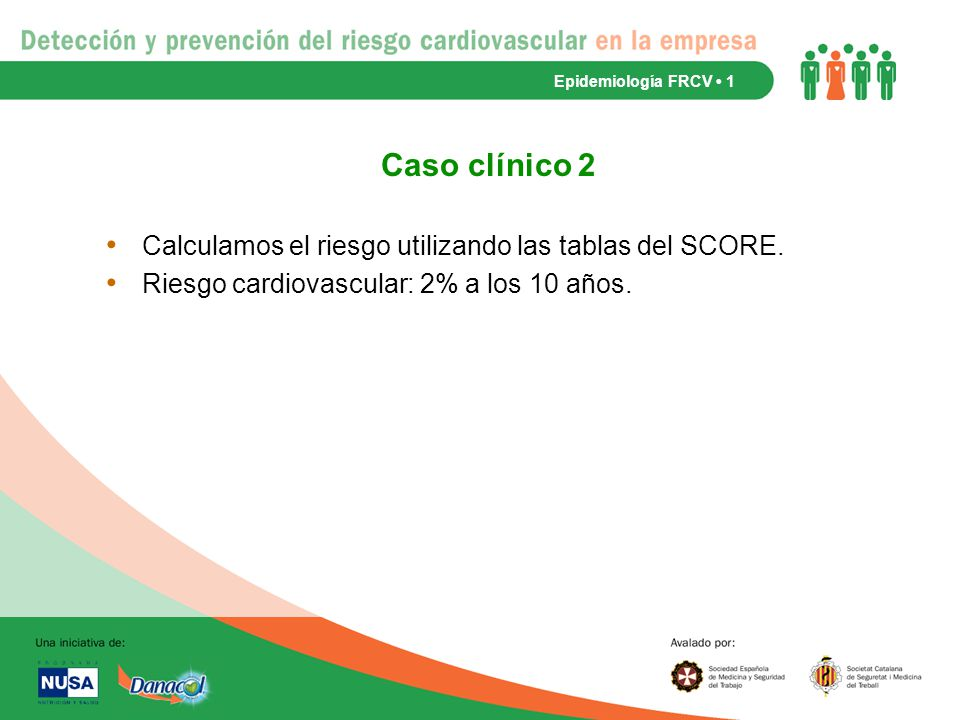 Caso clínico 2 Calculamos el riesgo utilizando las tablas del SCORE.