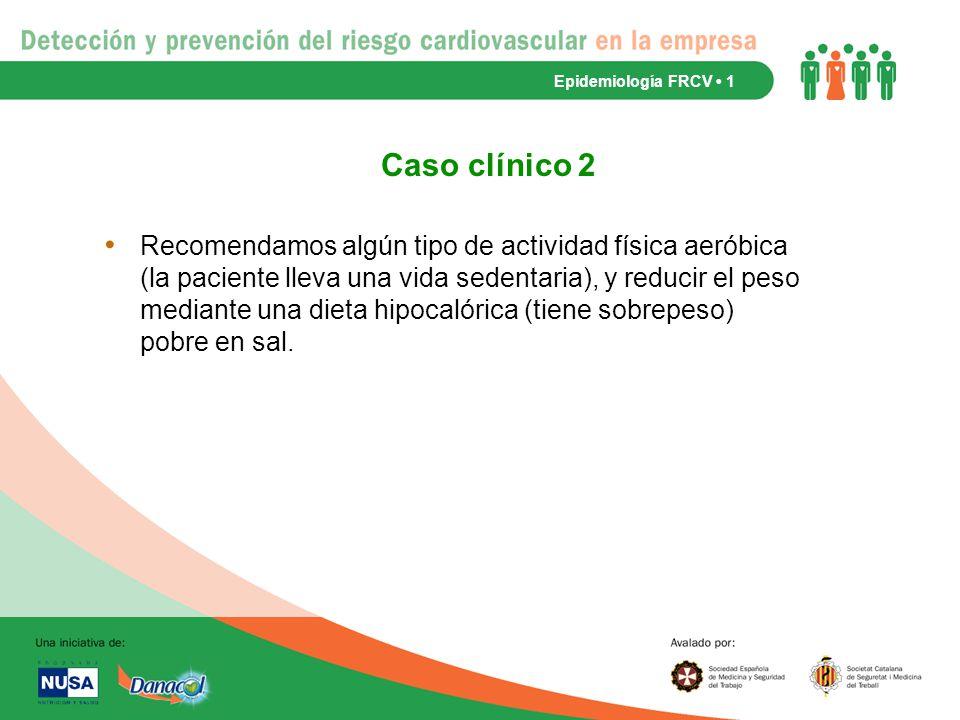 Epidemiología FRCV • 1 Caso clínico 2.