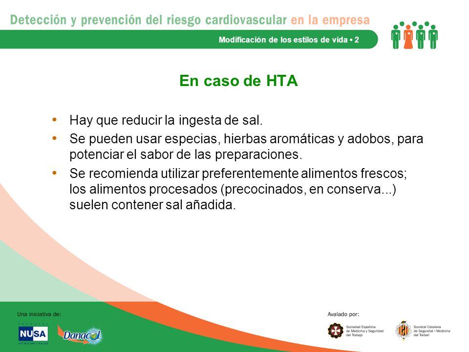 En caso de HTA Hay que reducir la ingesta de sal.