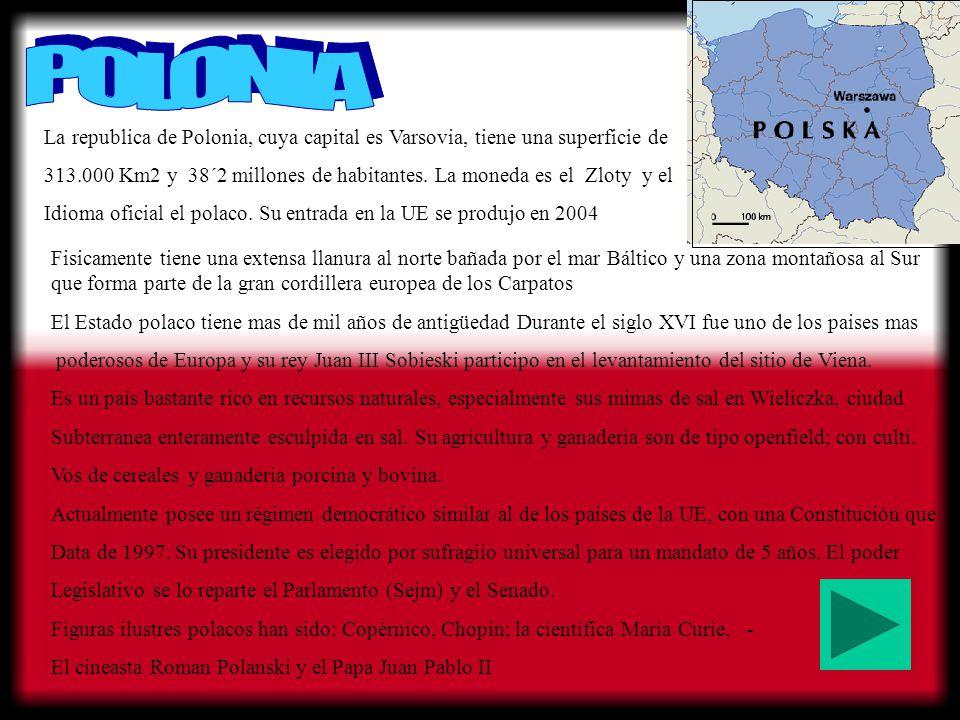 POLONIA La republica de Polonia, cuya capital es Varsovia, tiene una superficie de.