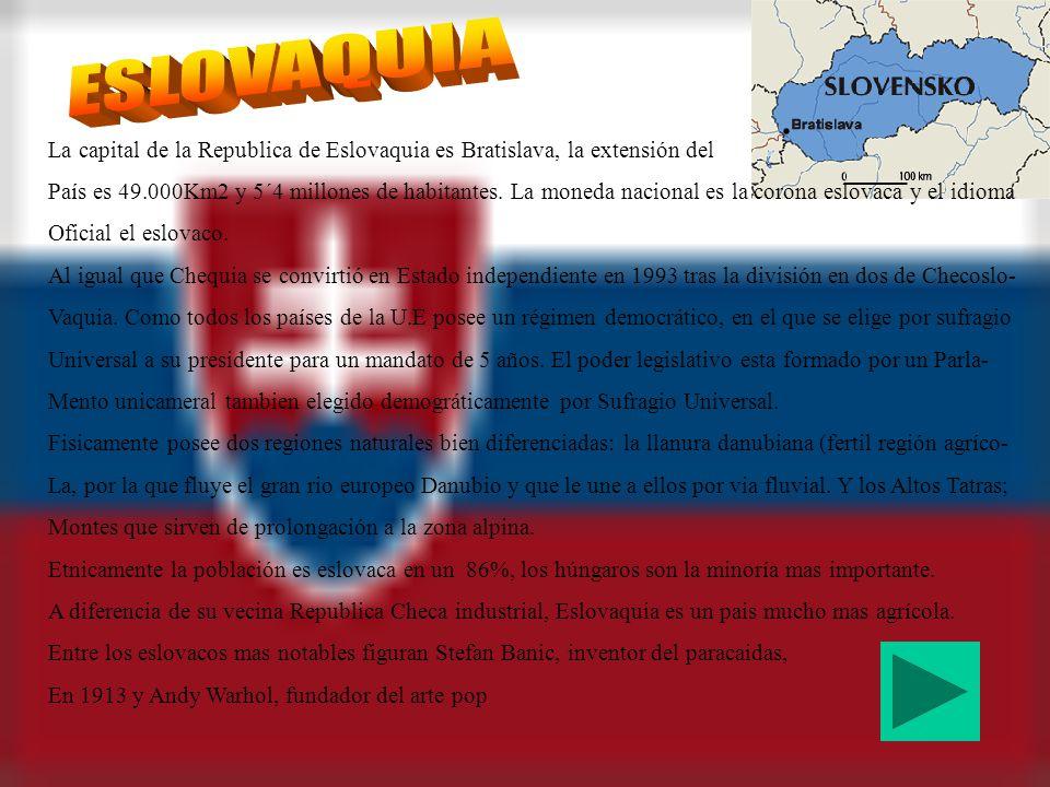 ESLOVAQUIA La capital de la Republica de Eslovaquia es Bratislava, la extensión del.