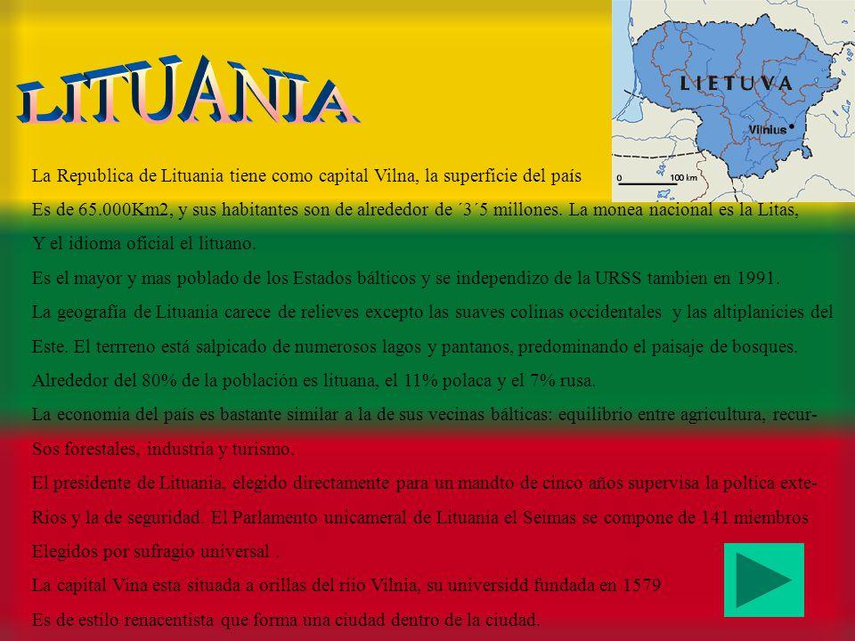 LITUANIA La Republica de Lituania tiene como capital Vilna, la superficie del país.