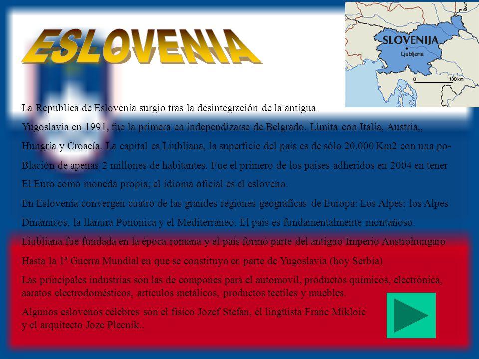 ESLOVENIA La Republica de Eslovenia surgio tras la desintegración de la antigua.