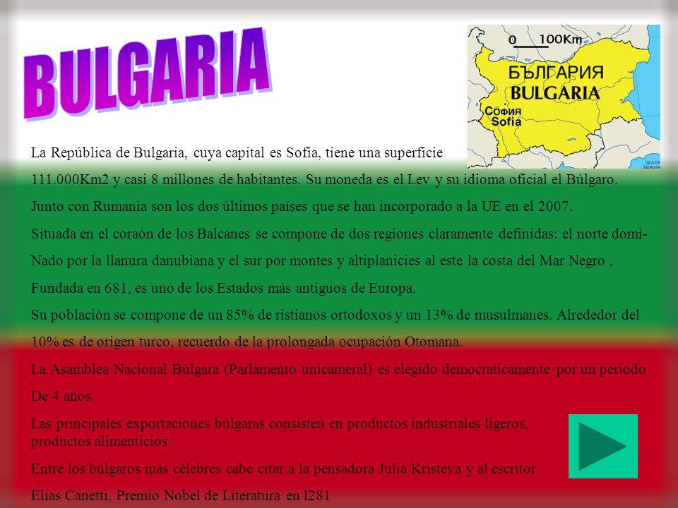BULGARIA La República de Bulgaria, cuya capital es Sofia, tiene una superficie.