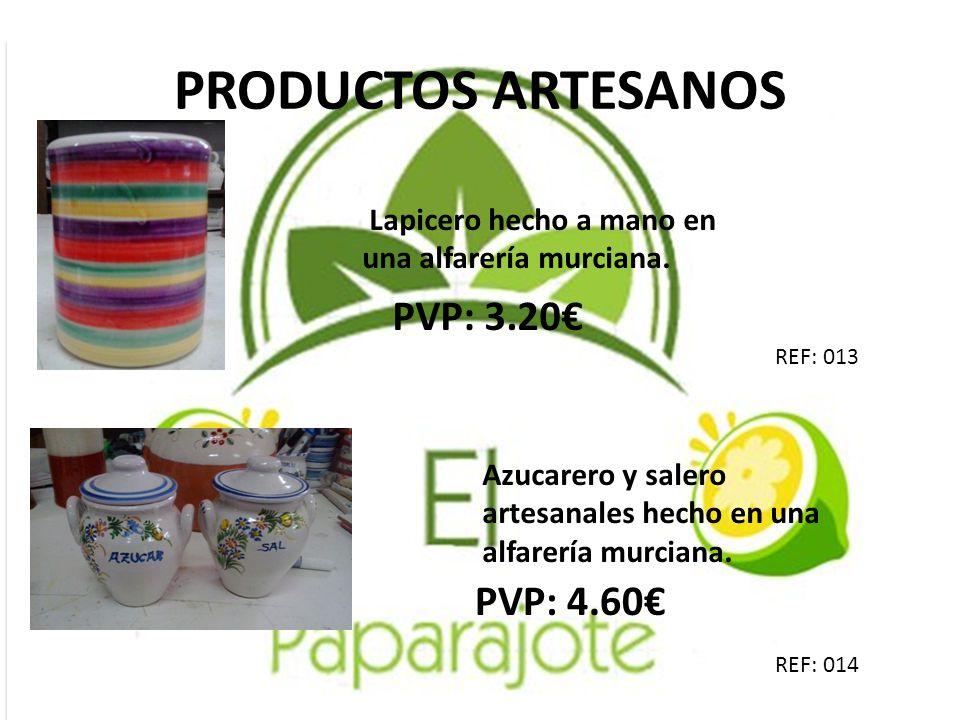 PRODUCTOS ARTESANOS PVP: 3.20€ PVP: 4.60€