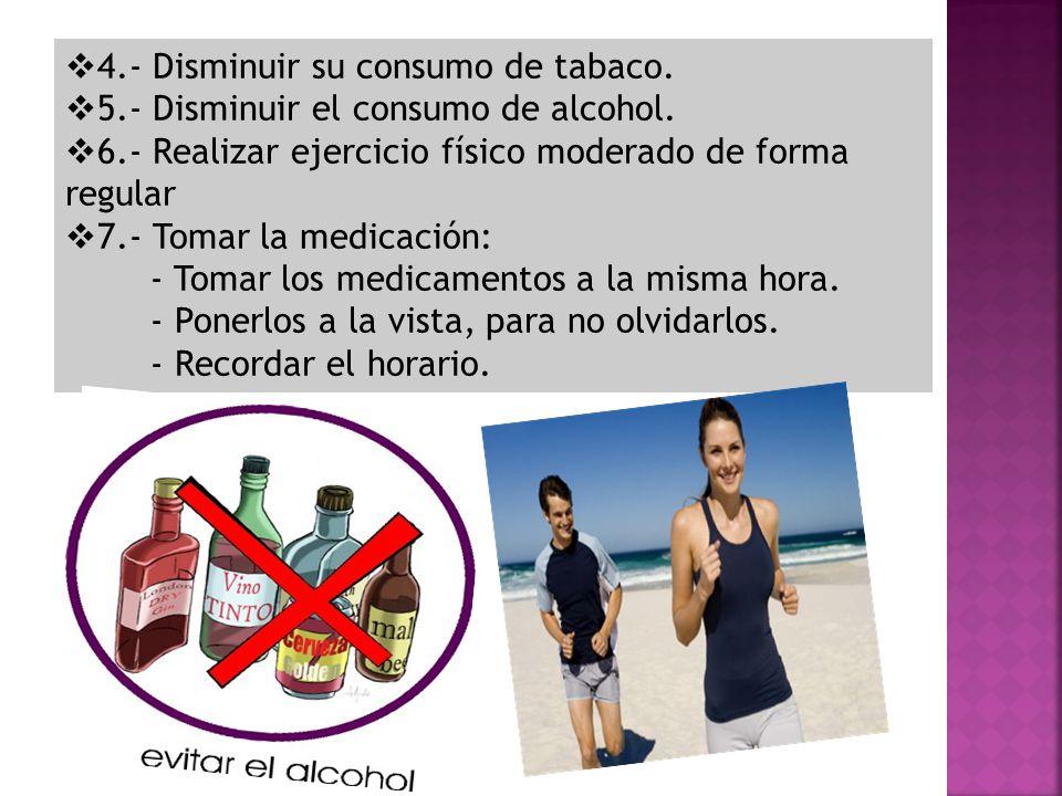 4.- Disminuir su consumo de tabaco.