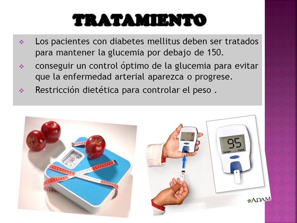 Tratamiento Los pacientes con diabetes mellitus deben ser tratados para mantener la glucemia por debajo de 150.