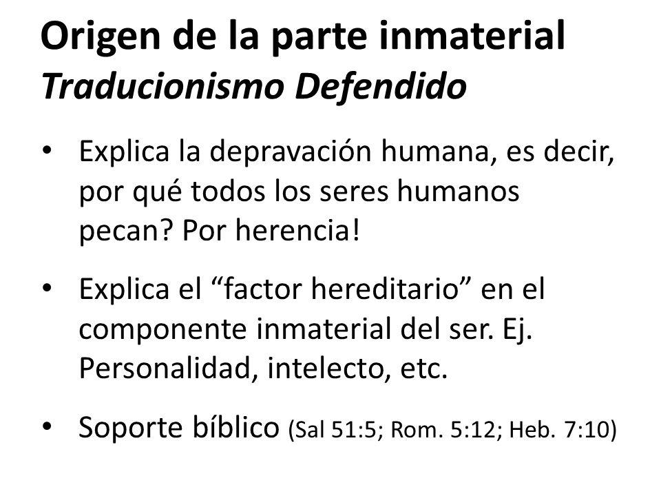 Origen de la parte inmaterial Traducionismo Defendido
