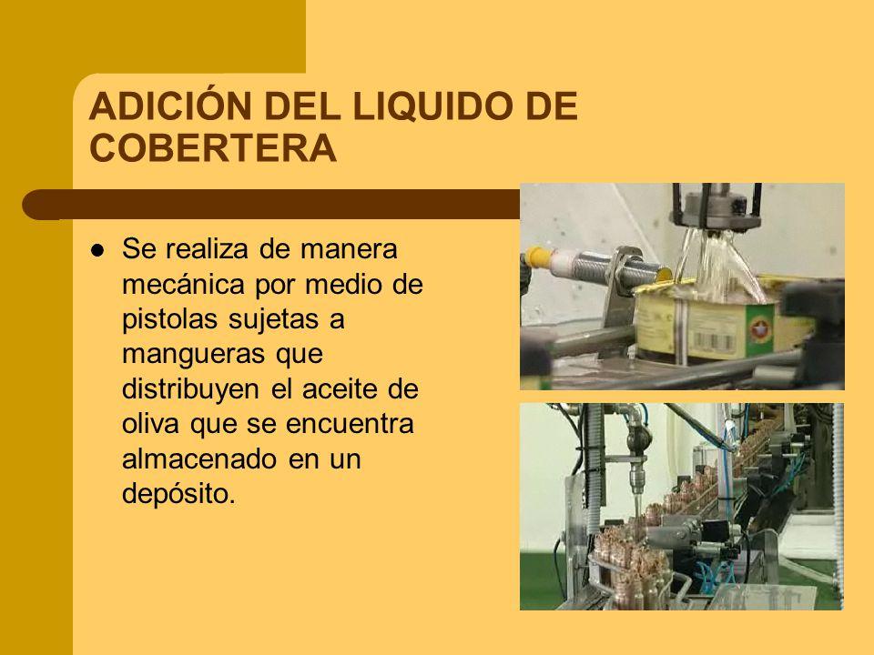 ADICIÓN DEL LIQUIDO DE COBERTERA