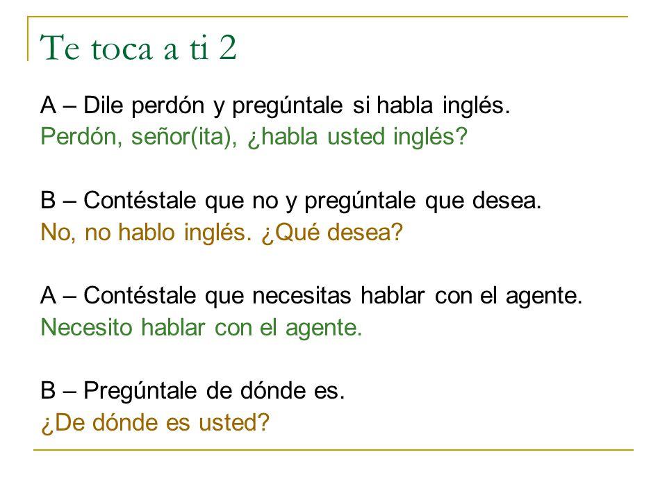 Te toca a ti 2 A – Dile perdón y pregúntale si habla inglés.