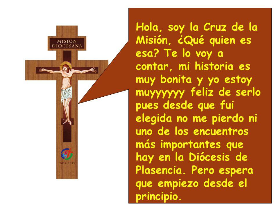 Hola, soy la Cruz de la Misión, ¿Qué quien es esa
