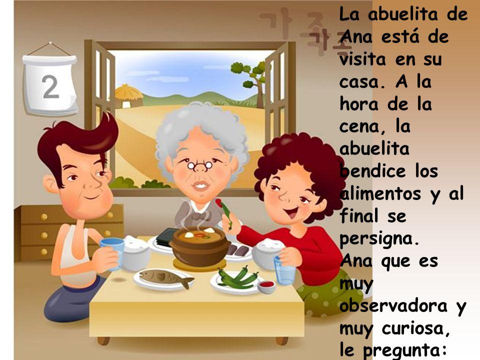 La abuelita de Ana está de visita en su casa