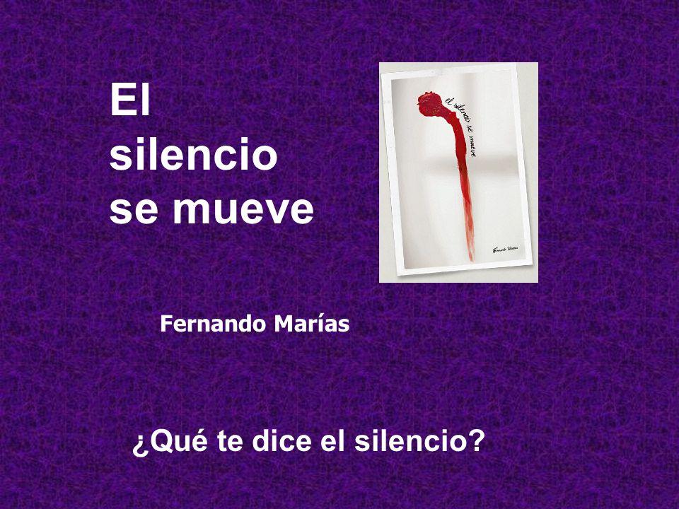 El silencio se mueve Fernando Marías ¿Qué te dice el silencio