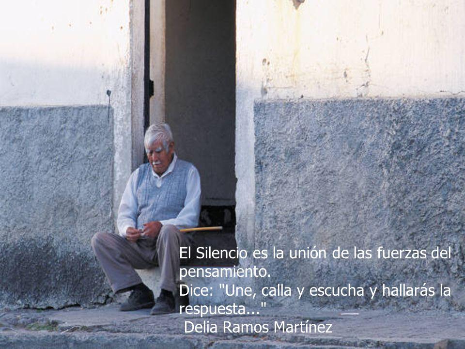 El Silencio es la unión de las fuerzas del pensamiento.