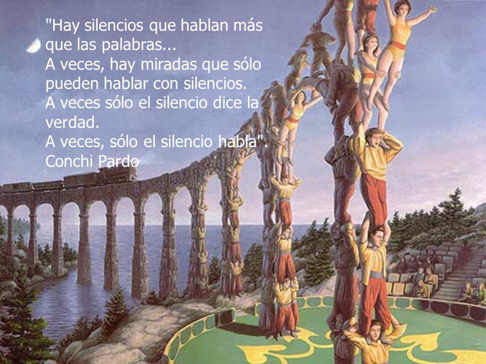 Hay silencios que hablan más que las palabras...