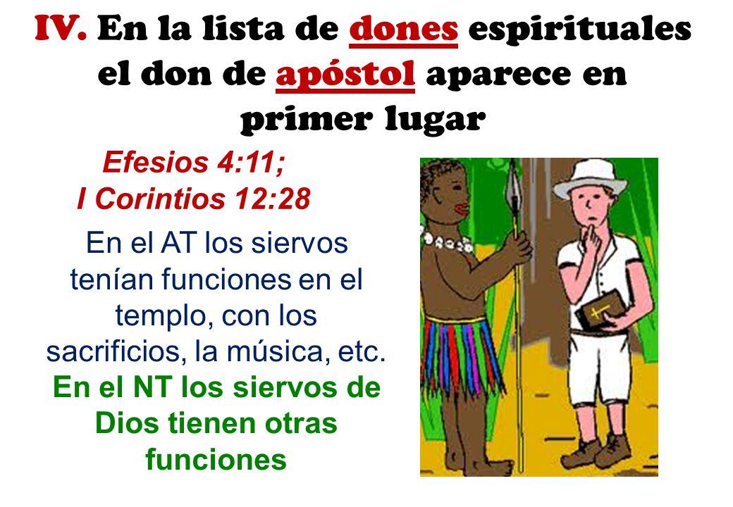 IV. En la lista de dones espirituales el don de apóstol aparece en
