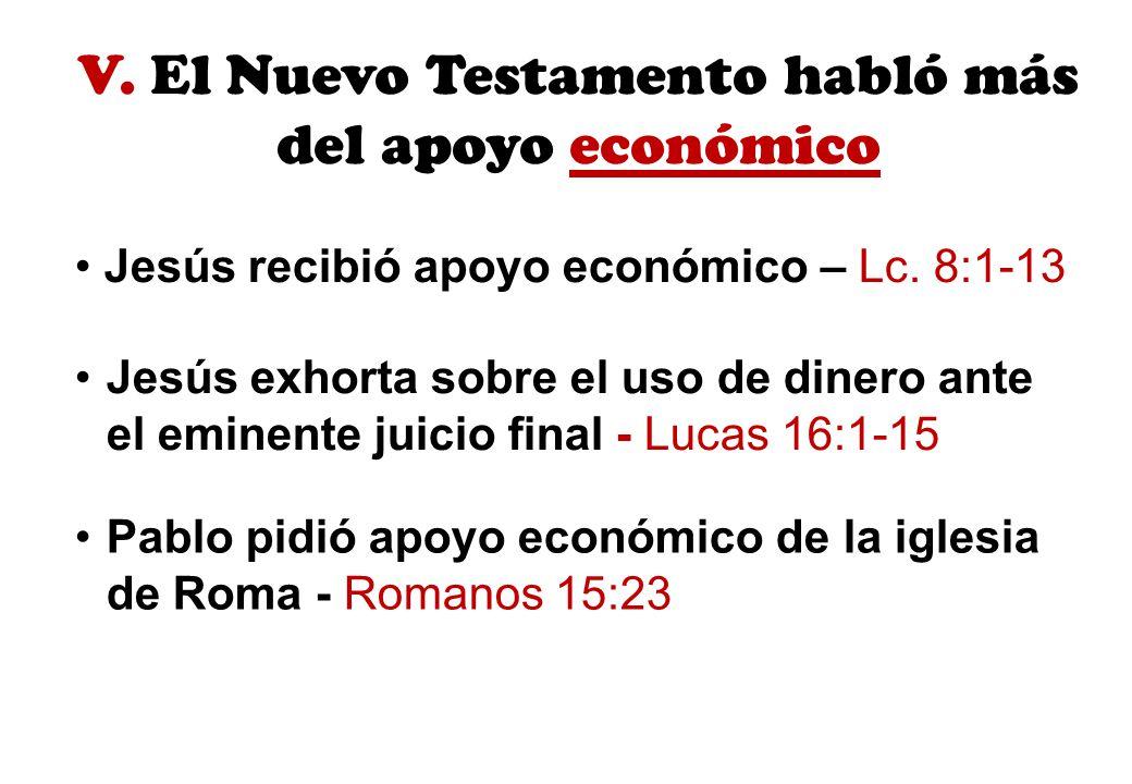 V. El Nuevo Testamento habló más del apoyo económico