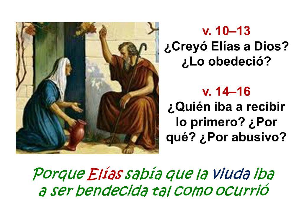 Porque Elías sabía que la viuda iba a ser bendecida tal como ocurrió