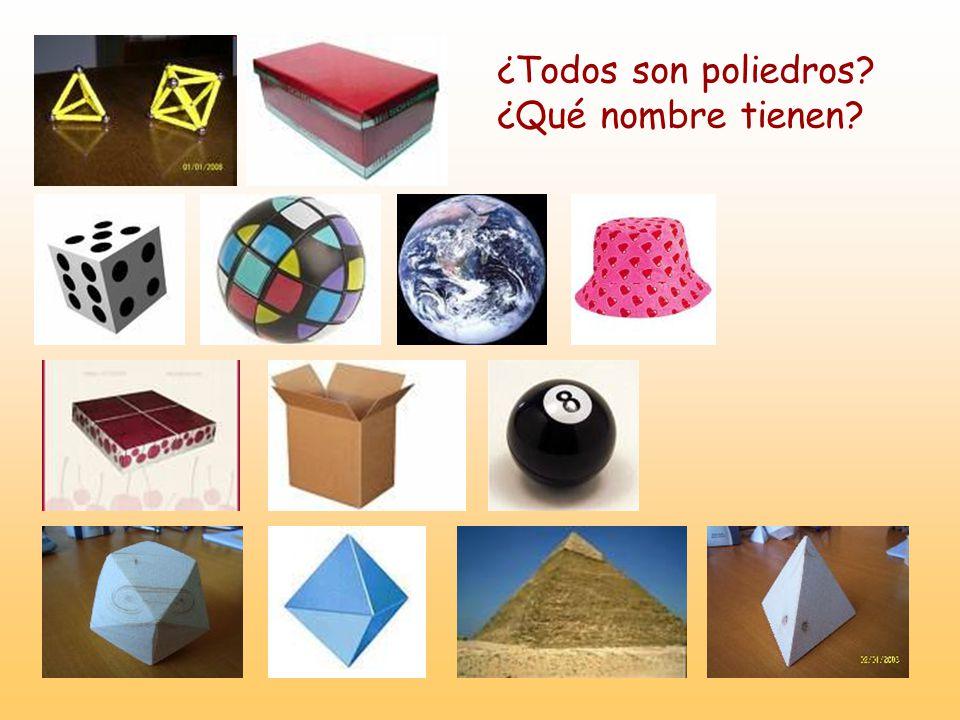 ¿Todos son poliedros ¿Qué nombre tienen