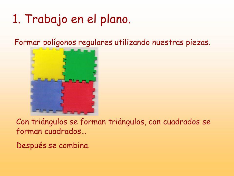 1. Trabajo en el plano. Formar polígonos regulares utilizando nuestras piezas.
