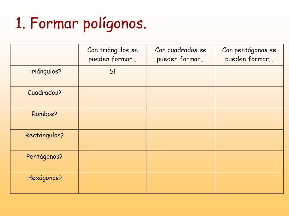 1. Formar polígonos. Con triángulos se pueden formar…
