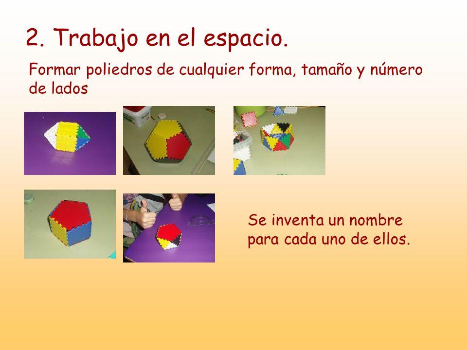2. Trabajo en el espacio. Formar poliedros de cualquier forma, tamaño y número de lados.