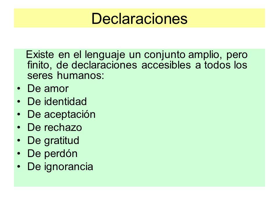 Declaraciones Existe en el lenguaje un conjunto amplio, pero finito, de declaraciones accesibles a todos los seres humanos: