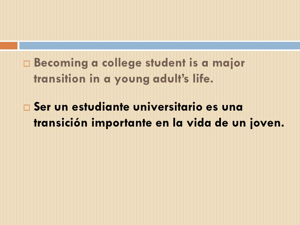 Becoming a college student is a major transition in a young adult's life.