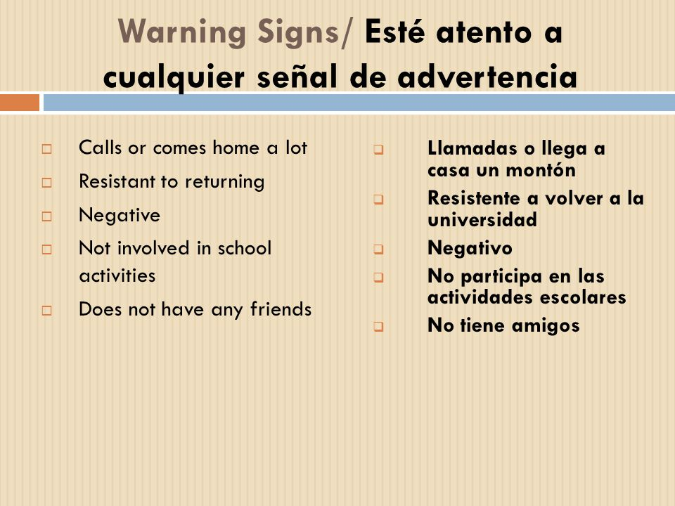 Warning Signs/ Esté atento a cualquier señal de advertencia