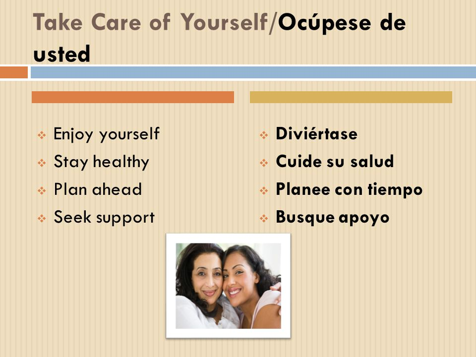 Take Care of Yourself/Ocúpese de usted
