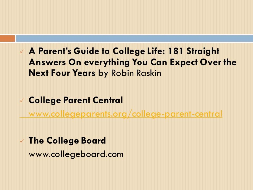 A Parent's Guide to College Life: 181 Straight Answers On everything You Can Expect Over the Next Four Years by Robin Raskin