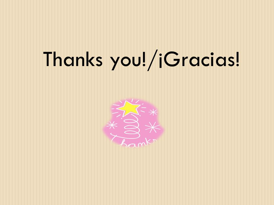 Thanks you!/¡Gracias!