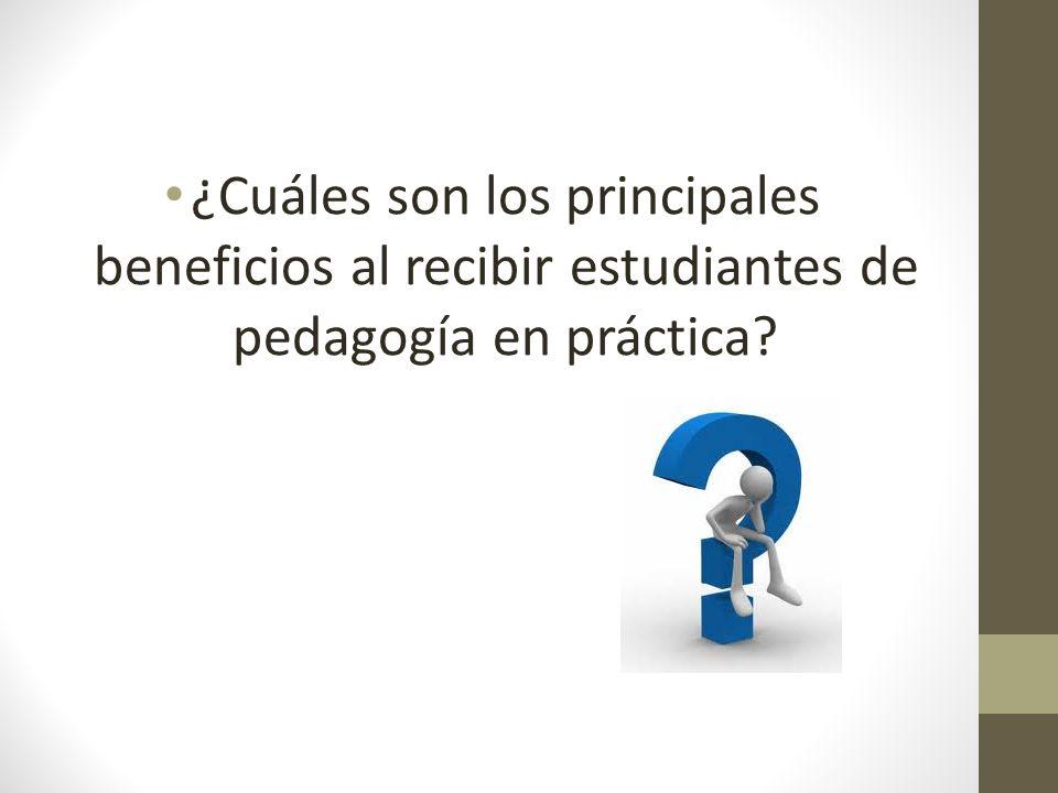 ¿Cuáles son los principales beneficios al recibir estudiantes de pedagogía en práctica