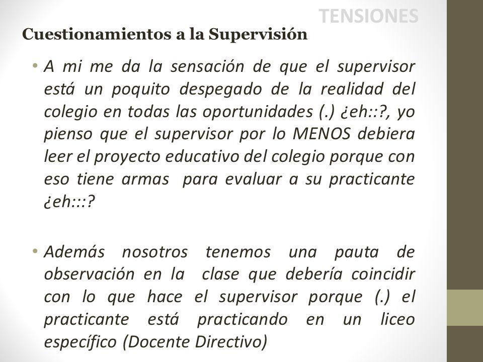 TENSIONES Cuestionamientos a la Supervisión.