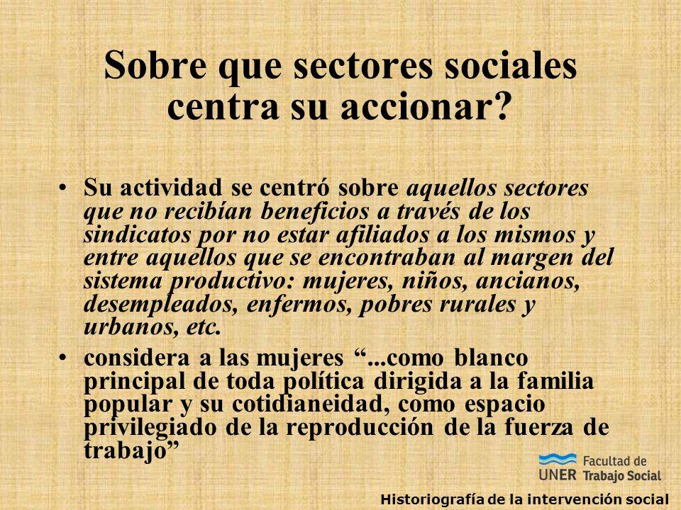 Sobre que sectores sociales centra su accionar