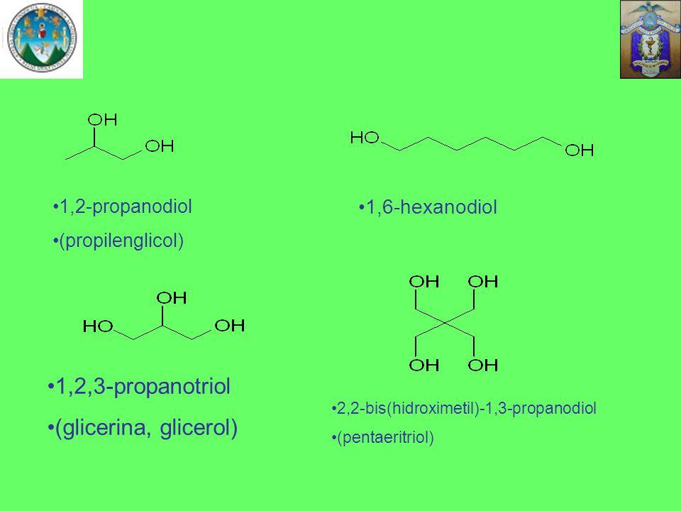 1,2,3-propanotriol (glicerina, glicerol) 1,6-hexanodiol