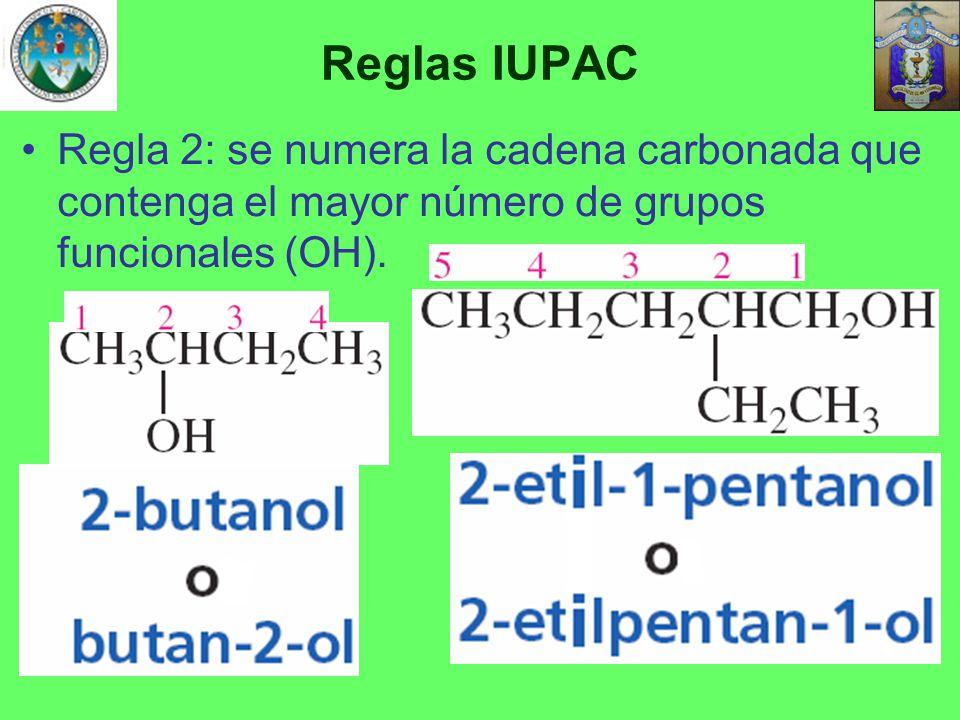 Reglas IUPAC Regla 2: se numera la cadena carbonada que contenga el mayor número de grupos funcionales (OH).