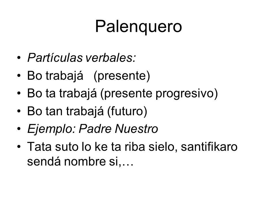 Palenquero Partículas verbales: Bo trabajá (presente)
