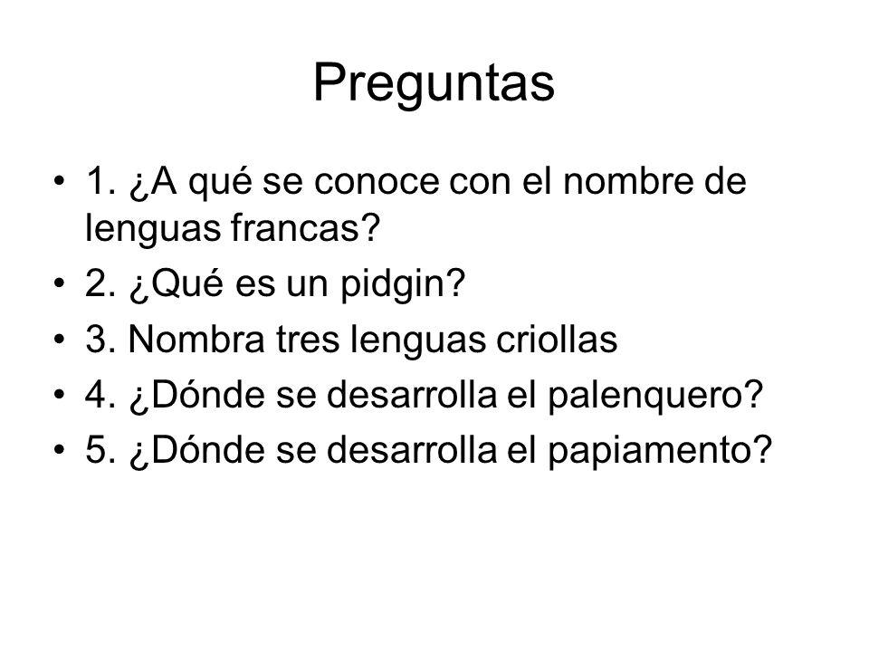 Preguntas 1. ¿A qué se conoce con el nombre de lenguas francas